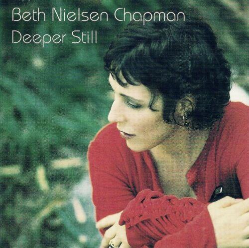 1 of 1 - Beth Nielsen Chapman: Deeper Still (w. Bonus Tracks) - CD (2003)