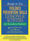 Ready-to-use Violence Prevention Skills: Lessons and Activities for Secondary Students by John Wiley & Sons Inc (Paperback, 2002)