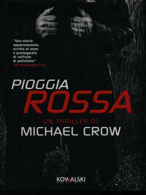 PIOGGIA ROSSA  CROW MICHAEL KOWALSKI 2005