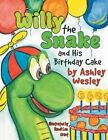 Willie the Snake and His Birthday Cake by Ashley Wesley (Paperback / softback, 2014)