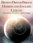 Brown-Driver-Briggs Hebrew and English Lexicon by Charles a Briggs, Samuel Rolles Driver, Francis Brown (Paperback / softback, 2010)