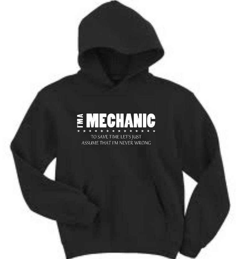 I'm A Mechanic I'm Never Wrong  Herren Hoodie Funny Occupation Hooded Sweatshirt
