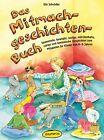 Das Mitmachgeschichten-Buch von Ute Schröder (2013, Taschenbuch)