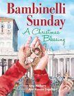 Bambinelli Sunday: A Christmas Blessing by Amy Welborn (Hardback, 2013)