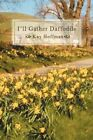 I'll Gather Daffodils 9780595434404 by Kay Hoffman Paperback