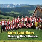 Zom Jubiläum von Chrobeg-Chörli-Gonten (2010)
