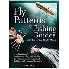 Fly Patterns by Fishing Guides : 200 Flies That Really Work by Tony Lolli (2013, Hardcover)