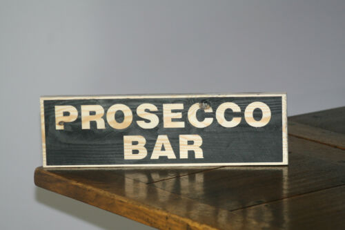 PROSECO BAR Vintage Shabby Chic Wooden Sign Old Look Wine drinks