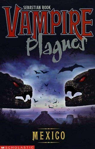 Vampire Plagues - Mexico: Bk.3,Sebastian Rook