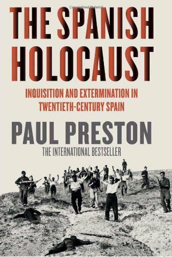The Spanish Holocaust: Inquisition and Exterminat... by Preston, Paul 0002556340