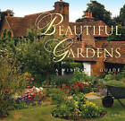 Beautiful Gardens: A Visitor's Guide by Flame Tree Publishing (Hardback, 2005)