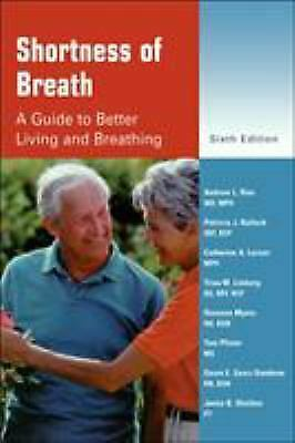 Shortness of Breath : A Guide to Better Living and Breathing by Ries, Andrew
