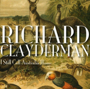 Details about CLAYDERMAN,RICHARD-I STILL CALL AUSTRALIA HOME (UK IMPORT) CD  NEW