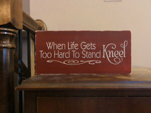 When Life Gets Too Hard To Stand Kneel Inspirational Table Sign