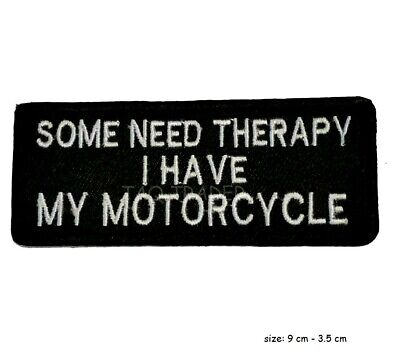 Some Need Therapy I have My Motorcycle badge Iron Sew on Patch applique UKSeller