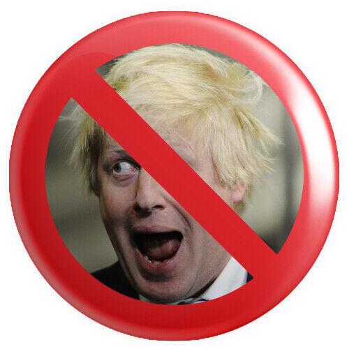 No Sign Boris Johnson BUTTON PIN BADGE 25mm 1 INCHBrexit European Referendum