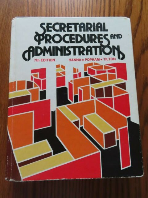 Secretarial Procedures & Administraion 7th Edition ~ BY Hanna~Popham~Tilton 1978