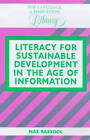 Literacy for Sustainable Development in the Age of Information by Naz Rassool (Hardback, 1999)