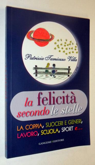 Patrizia Tamiozzo Villa LA FELICITA' SECONDO LE STELLE 2012 Gangemi ASTROLOGIA