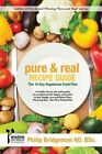 Pure and Real Recipe Guide: A 10 Day Vegetarian Food Plan by MR Philip Bridgeman (Paperback / softback, 2014)