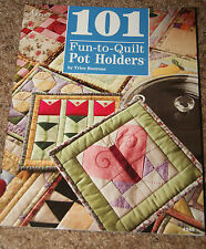 QUILTING: 101 FUN-TO-QUILT POT HOLDERS - TRICE BOERENS