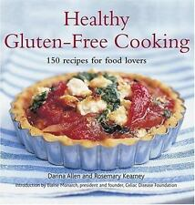 Healthy Gluten-Free Cooking : 150 Recipes for Food Lovers
