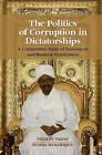 The Politics of Corruption in Dictatorships by Vineeta Yadav, Bumba Mukherjee (Hardback, 2015)
