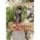 Epiphany in Time by Tom Naylor (Hardback, 2012)