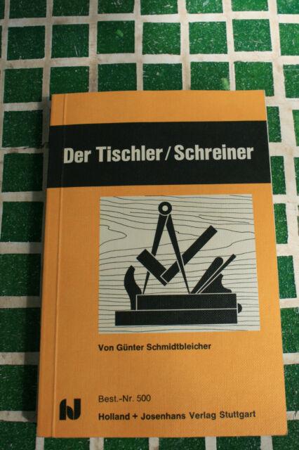 Der Tischler/ Schreiner Vorbereitung zur Gesellen- und Meisterprüfung