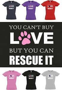 Ladies T-shirt YOU CAN/'T BUY LOVE BUT YOU CAN RESCUE IT ~ 8 to 16 ~ Lovely Dog