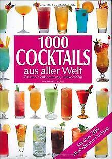 1000 Cocktails aus aller Welt von Antje Breuer, Ulrich H... | Buch | Zustand gut