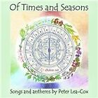Peter Lea-Cox - Of Times and Seasons: Songs and Anthems by (2013)