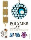 Polymer Clay Jewelry Workshop: Handcrafted Designs and Techniques by Sian Hamilton (Paperback, 2015)