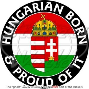 HUNGARY-Hungarian-Born-Proud-Magyar-100mm-4-Sticker