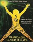 Parapsicologia La Magia de La Vida by Vladimir Burdman (Paperback / softback, 2014)