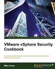 VMware vSphere Security Cookbook by Mike Greer (Paperback, 2014)