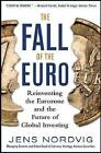 The Fall of the Euro: Reinventing the Eurozone and the Future of Global Investing von Jens Nordvig (2013, Gebundene Ausgabe)