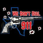 We Don't Dial 911 Texas Gun T-Shirt All Sizes & Colors (786)