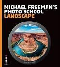 Michael Freeman's Photo School: Landscape by Michael Freeman, Gary Eastwood (Paperback, 2013)