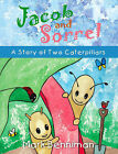 Jacob and Sorrel: A Story of Two Caterpillars by Mark Benniman (Paperback, 2010)