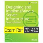 Designing and Implementing an Enterprise Server Infrastructure: Exam Ref 70-413 by Paul Ferrill, Tim Ferrill (Paperback, 2014)