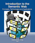 Introduction to the Semantic Web: Concepts, Technologies and Applications by Gabriel P C Fung (Paperback / softback, 2011)