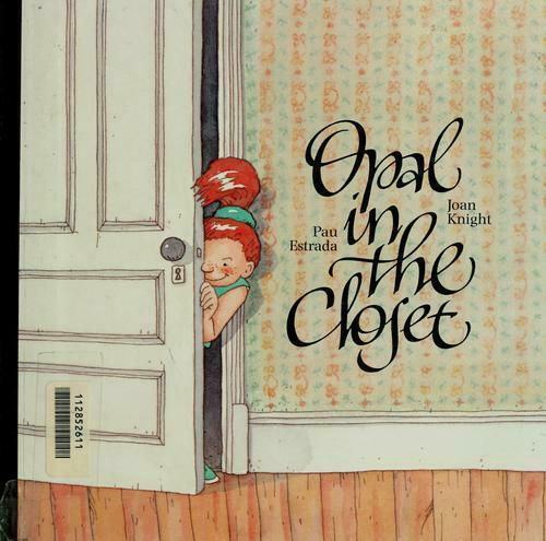 Opal in the Closet by Joan Knight