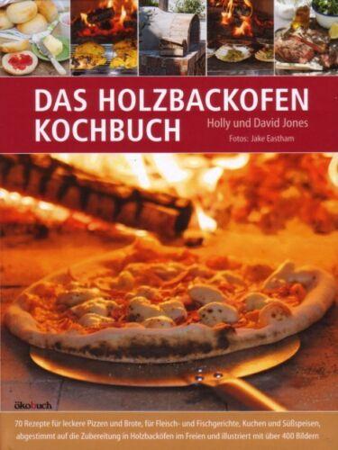 1 von 1 - Das Holzbackofen-Kochbuch Leckere Speisen Holzbackofen Pizza Braten Brot uvam