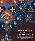 The Carpet and the Connoisseur: The James F. Ballard Collection of Oriental Rugs by Walter B Denny, St Louis Art Museum, Thomas Jefferson Farnham (Paperback / softback, 2016)