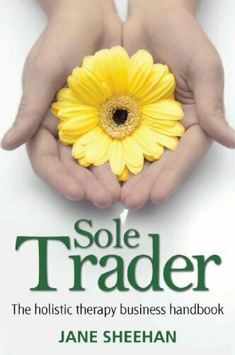 (Good)-Sole Trader: The Holistic Therapy Business Handbook (Paperback)-Jane Shee