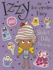Izzy the Ice Cream Fairy Sticker Dolly Dress Up by Make Believe Ideas (2015, Paperback)