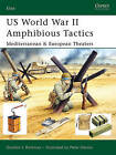 Us World War II Amphibious Tactics: Mediterranean and European Theaters by Gordon L. Rottman (Paperback, 2006)