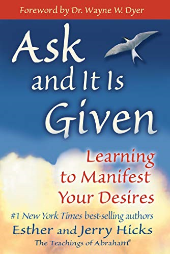 Ask and it is Given: Learning to Manifest the by Esther Hicks New Paperback Book