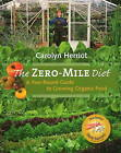 Zero-Mile Diet: A Year-Round Guide to Growing Organic Food by Carolyn Herriot (Paperback, 2010)